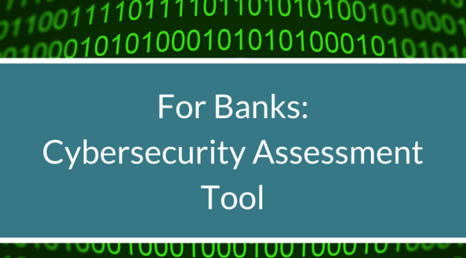 For Banks: Cybersecurity Assessment Tool - v2.7 is now available!